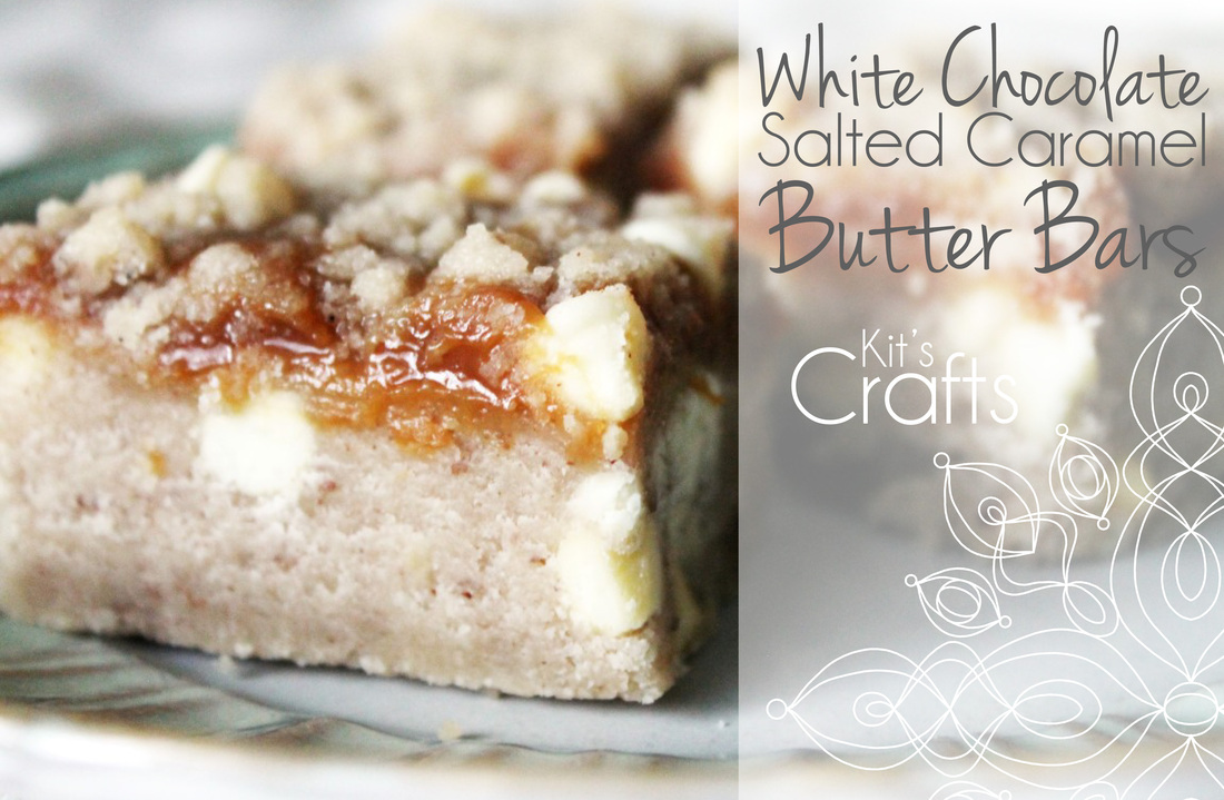 Kit's Crafts - White Chocolate Salted Caramel Butter Bars