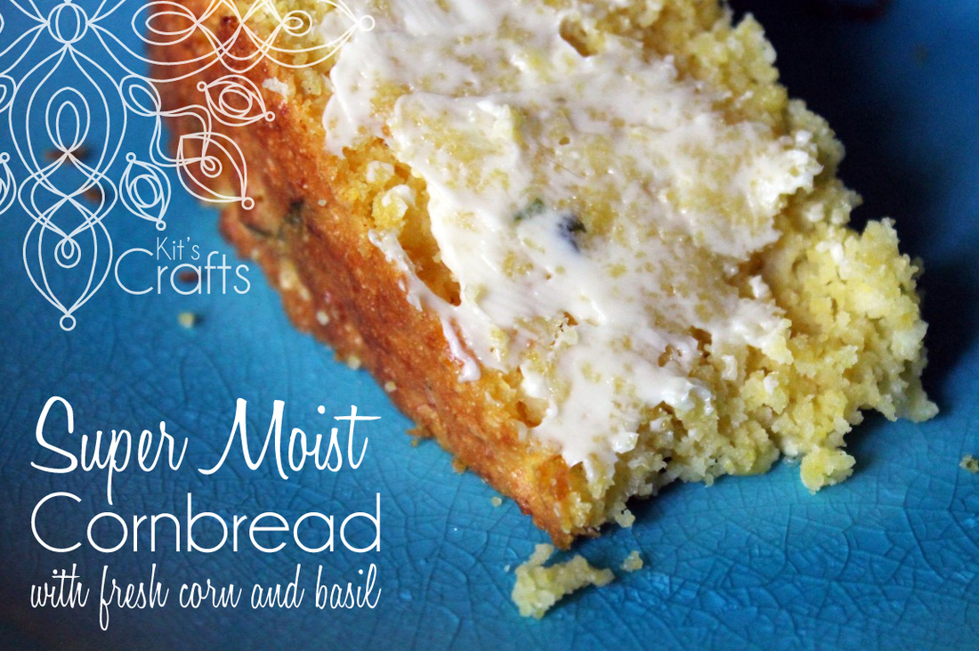 Kit's Crafts - Super Moist Cornbread with fresh corn and basil