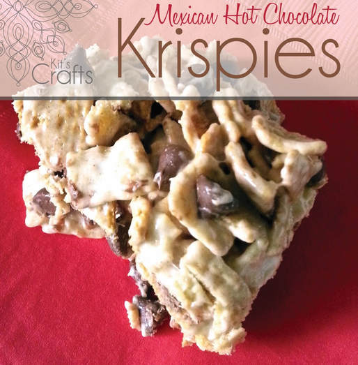Kit's Crafts - Mexican Hot Chocolate Krispies